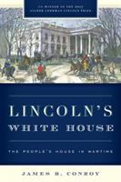 Lincoln's White House : the people's house in wartime
