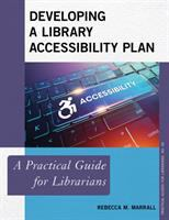 Developing a library accessibility plan : a practical guide for librarians