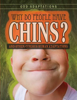 Why do people have chins : and other curious human adaptations