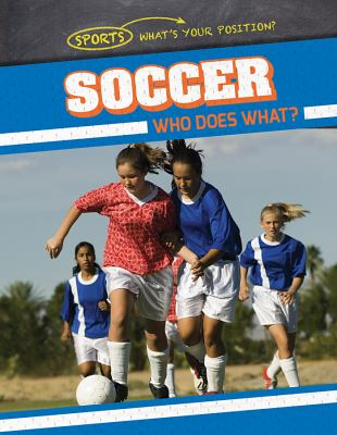 Soccer : who does what