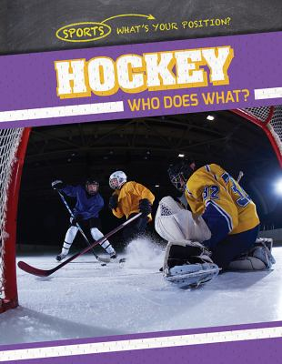 Hockey : who does what