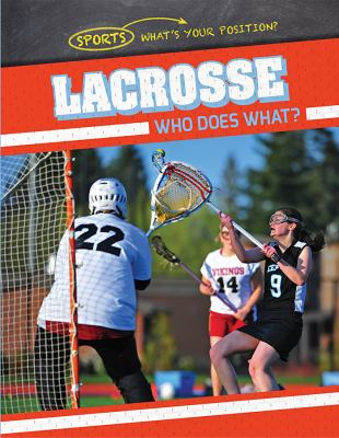 Lacrosse : who does what