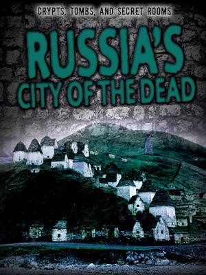 Russia's city of the dead