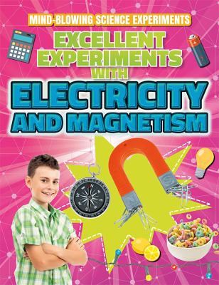 Excellent experiments with electricity and magnetism