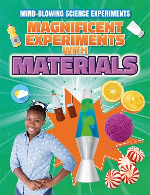 Magnificent experiments with materials