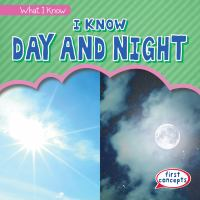 I know day and night