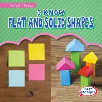 I know flat and solid shapes