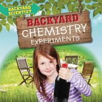 Backyard chemistry experiments