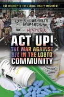 Act up! : the war against HIV in the LGBTQ+ community