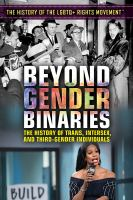 Beyond gender binaries : the history of trans, intersex, and third-gender individuals