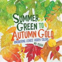 Summer green to autumn gold : uncovering leaves' hidden colors