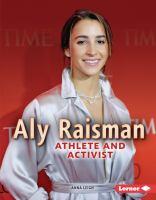 Aly Raisman : athlete and activist