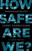 How safe are we : homeland security since 9/11