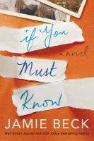 If you must know by Beck, Jamie,