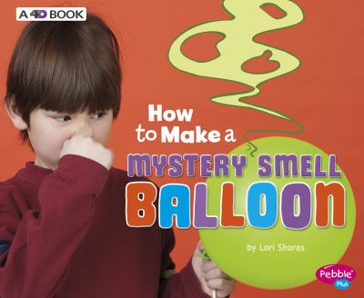 How to make a mystery smell balloon by Shores, Lori,