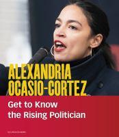 Alexandria Ocasio-Cortez : get to know the rising politician