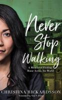 Never stop walking : a memoir of finding home across the world