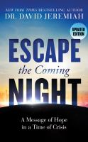 Escape the coming night : a message of hope in a time of crisis