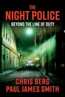 The night police : beyond the line of duty
