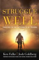 Struggle well : thriving in the aftermath of trauma