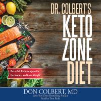 Dr. Colbert's Keto zone diet : burn fat, balance appetite hormones, and lose weight
