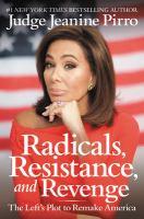 Radicals, resistance, and revenge : the left's plot to remake America
