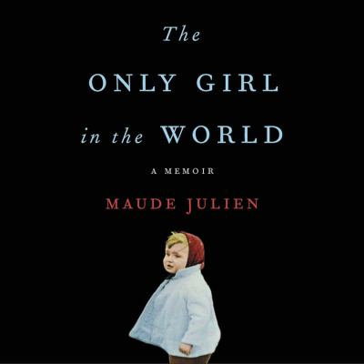 The only girl in the world : a memoir