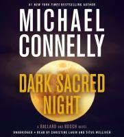 Dark sacred night : a Ballard and Bosch novel