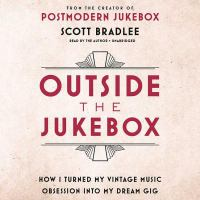 Outside the jukebox : how I turned my vintage music obsession into my dream gig