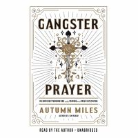 Gangster prayer : relentlessly pursuing God with passion and great expectation