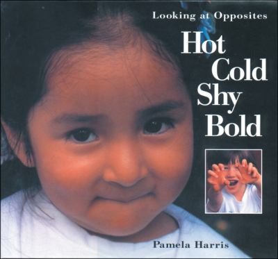 Hot, cold, shy, bold : looking at opposites
