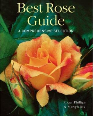 Best rose guide : a comprehensive selection
