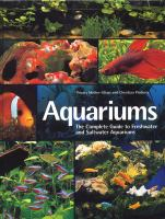 Aquariums : the complete guide to freshwater and saltwater aquariums