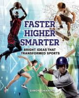 Faster, higher, smarter : bright ideas that transformed sports