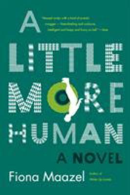 A little more human : a novel