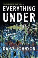 Everything under : a novel