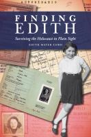 Finding Edith : surviving the Holocaust in plain sight