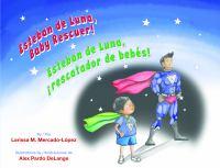 Esteban de Luna, baby rescuer! = Esteban de Luna, ¡rescatador de bebés!