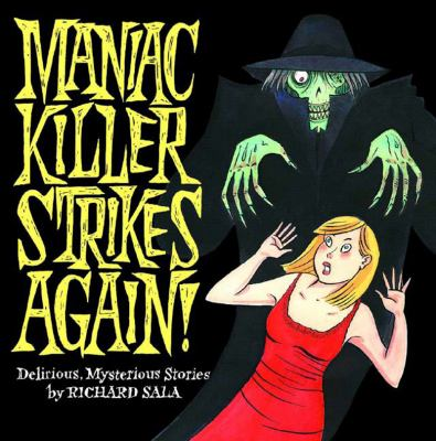 Maniac killer strikes again! : delirious, mysterious stories