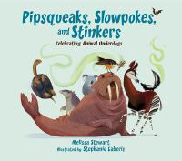 Pipsqueaks, slowpokes, and stinkers : celebrating animal underdogs