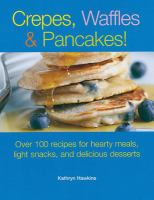 Crepes, Waffles, and Pancakes!