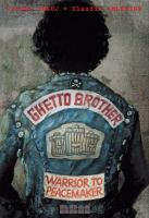 Ghetto brother : warrior to peacemaker