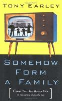 Somehow Form a Family