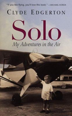 Solo : my adventures in the air