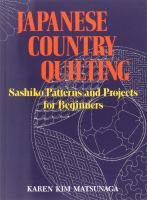 Japanese country quilting : sashiko patterns and projects for beginners