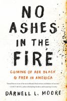 No ashes in the fire : by Moore, Darnell L.,