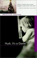 Hush, It's a Game