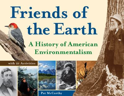 Friends of the earth : a history of American environmentalism