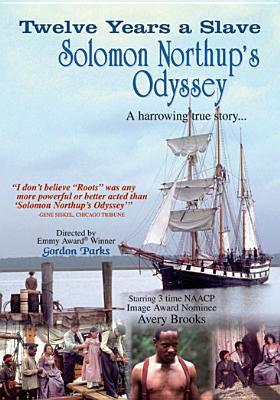 Twelve Years a Slave Solomon Northup's Odyssey.