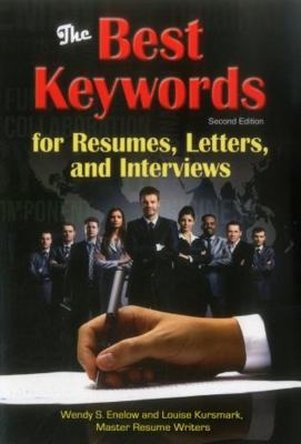 The best keywords for resumes, letters, and interviews : powerful words and phrases for landing great jobs!